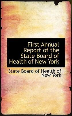 First Annual Report of the State Board of Health of New York