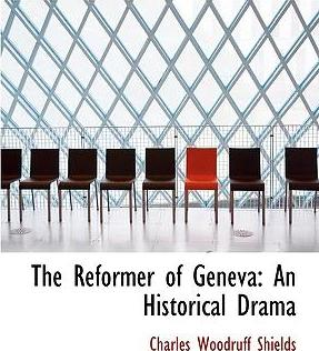 The Reformer of Geneva