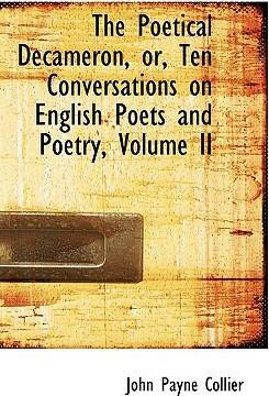 The Poetical Decameron, Or, Ten Conversations on English Poets and Poetry, Volume II