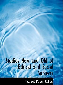Studies New and Old of Ethical and Social Subjects