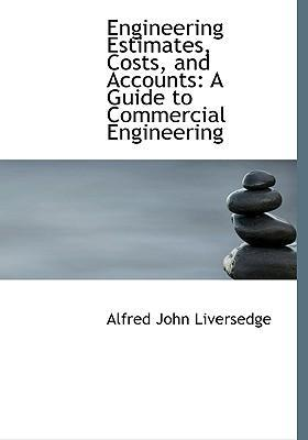 Engineering Estimates, Costs, and Accounts