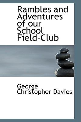 Rambles and Adventures of Our School Field-Club