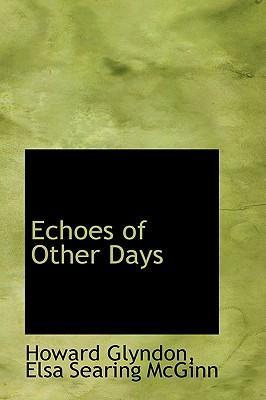 Echoes of Other Days