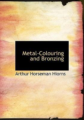 Metal-Colouring and Bronzing