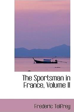 The Sportsman in France, Volume II