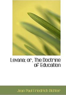 Levana; Or, the Doctrine of Education
