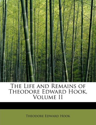 The Life and Remains of Theodore Edward Hook, Volume II