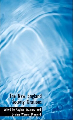 The New England Society Orations