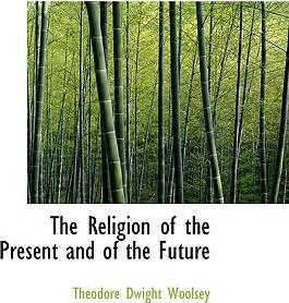 The Religion of the Present and of the Future