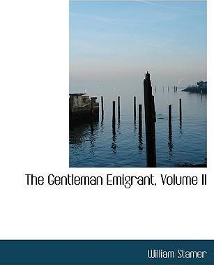 The Gentleman Emigrant, Volume II