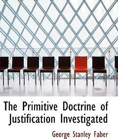 The Primitive Doctrine of Justification Investigated