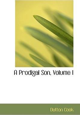A Prodigal Son, Volume I