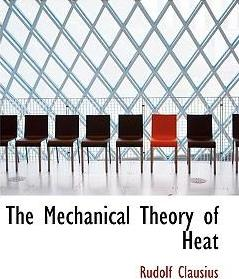 The Mechanical Theory of Heat