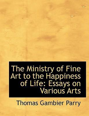 The Ministry of Fine Art to the Happiness of Life