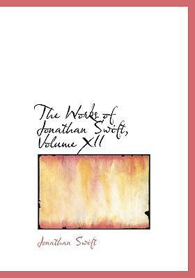 The Works of Jonathan Swift, Volume XII
