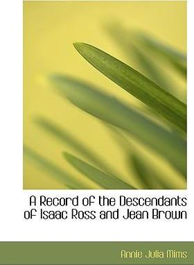 A Record of the Descendants of Isaac Ross and Jean Brown