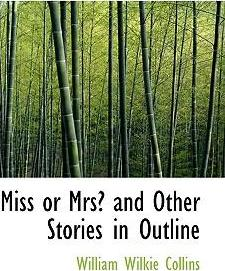 Miss or Mrs? and Other Stories in Outline