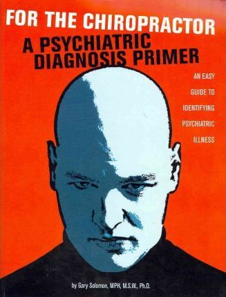 For the Chiropractor: A Psychiatric Diagnosis Primer