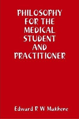 Philosophy for the Medical Student and Practitioner