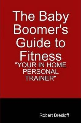 The Baby Boomer's Guide to Fitness