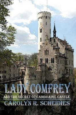 Lady Comfrey & The Secret of Cambraige Castle