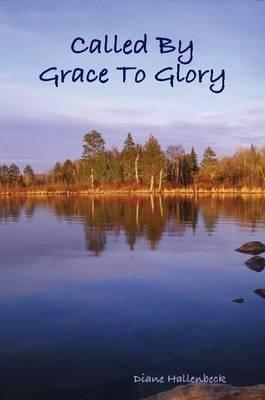 Called By Grace To Glory