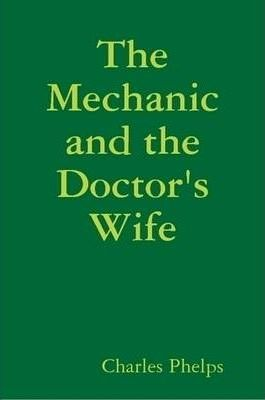The Mechanic and the Doctor's Wife