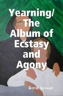 Yearning/The Album of Ecstasy and Agony