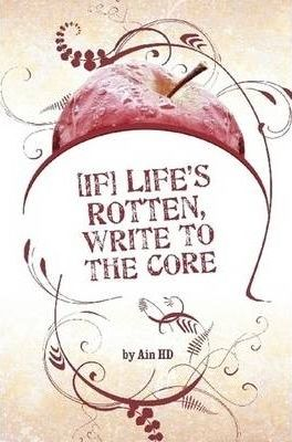 [If] Life's Rotten, Write to the Core