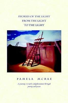Stories of the Light, from the Light to the Light