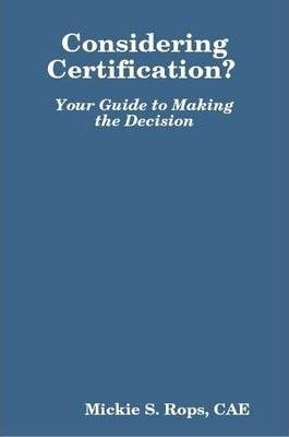 Considering Certification? Your Guide to Making the Decision