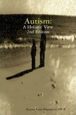 Autism - A Holistic View, 2nd Edition
