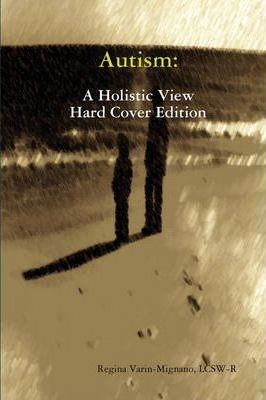 Autism: A Holistic View, Hard Cover Edition