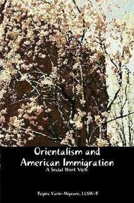Orientalism and American Immigration - A Social Work View