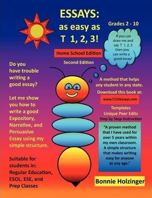 Essays as Easy as T 1, 2, 3! Home School Edition 2nd Edition