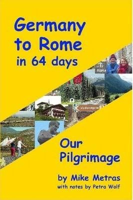 Germany to Rome in 64 Days: Our Pilgrimage