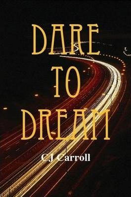 CJ Carroll's Dare to Dream