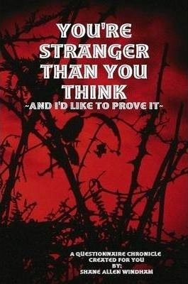 You're Stranger Than You Think