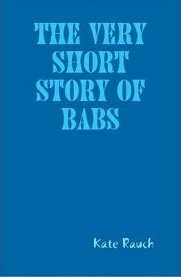 The Very Short Story of Babs