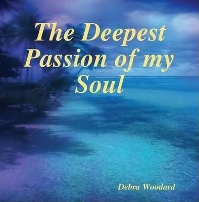 The Deepest Passion of My Soul
