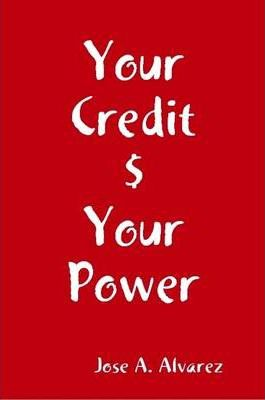 Your Credit $ Your Power
