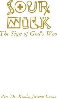 Sour Milk: The Sign of God's Woo