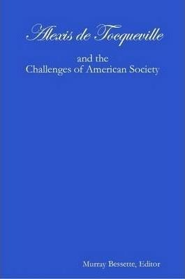 Alexis De Tocqueville and the Challenges of American Society