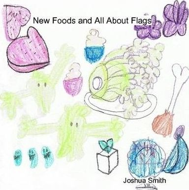 New Foods and All About Flags