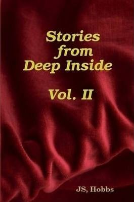 Stories from Deep Inside Vol. II