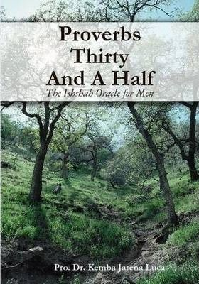 Proverbs Thirty And A Half: The Ishshah Oracle for Men