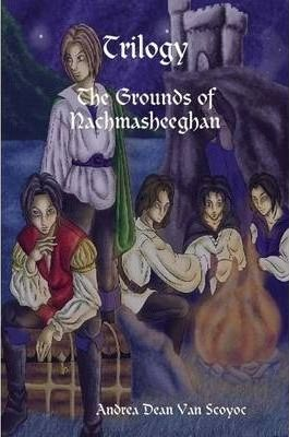 Trilogy - The Grounds of Nachmasheeghan