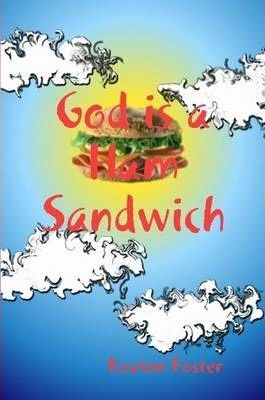 God is a Ham Sandwhich