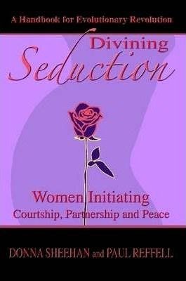 Divining Seduction: Women Initiating Courtship, Partnership and Peace