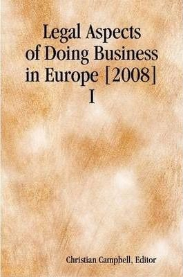 Legal Aspects of Doing Business in Europe [2008] I